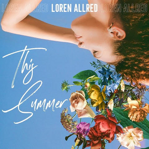 THE GREATEST SHOWMAN Singer Loren Allred Releases Highly-Anticipated New Single 'This Summer'