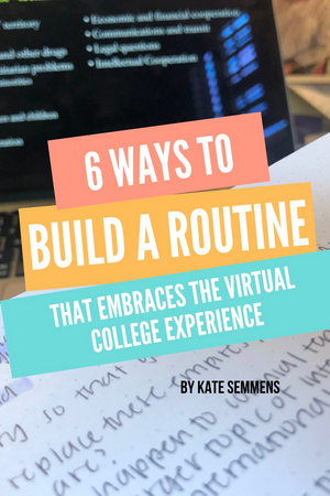 BWW Blog: 6 Ways to Build a Routine That Embraces the Virtual College Experience