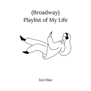 BWW Blog: (Broadway) Playlist of My Life