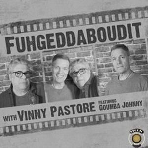 Vinny Pastore Premieres First Podcast FUHGEDDABOUDIT