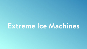 Science Channel Premieres EXTREME ICE MACHINES