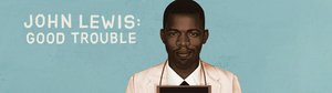 New Jersey Performing Arts Center Presents  JOHN LEWIS: GOOD TROUBLE