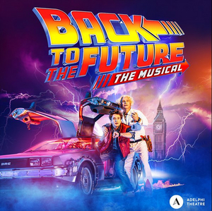 Tickets Now on Sale For BACK TO THE FUTURE THE MUSICAL in the West End