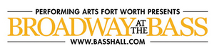 Performing Arts Fort Worth Announces Broadway at the Bass Cancellations