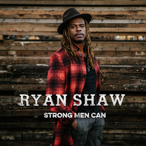 Ryan Shaw's 'Strong Men Can' Out Today