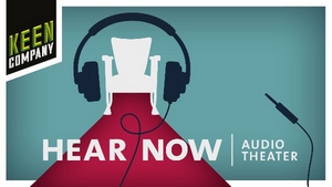 Keen Company Announces 21st Season HEAR/NOW, Featuring Five World Premieres and More