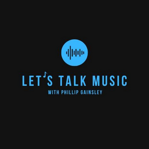 Ted Chapin Joins Phillip Gainsley's LET'S TALK MUSIC Podcast