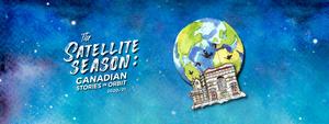 Factory Theatre Presents 2020-2021 Season, THE SATELLITE SEASON: CANADIAN STORIES IN ORBIT