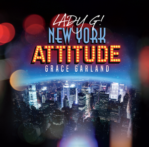 BWW Feature: Singer-Songwriter Grace Garland Releases New Single NEW YORK ATTITUDE And Attitude, It's Got