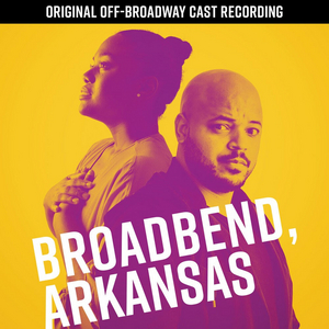 Original Off-Broadway Cast Recording of BROADBEND, ARKANSAS is Now Available on CD
