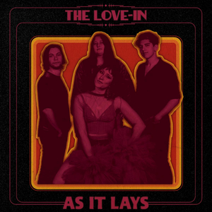 The Love-In Release Acclaimed New EP 'As It Lays'