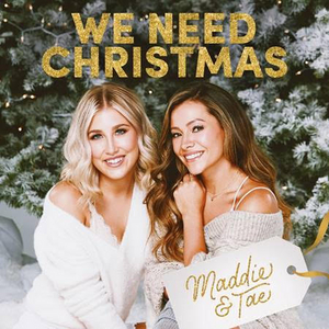 Maddie & Tae's WE NEED CHRISTMAS Out Oct. 23