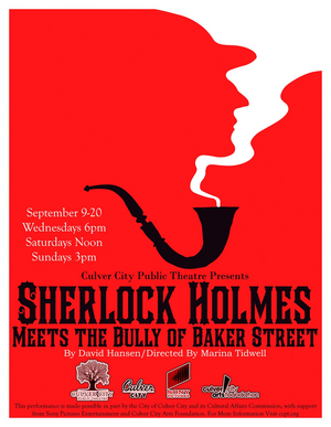 BWW Review: SHERLOCK HOLMES MEETS THE BULLY OF BAKER STREET at Culver City Public Theatre