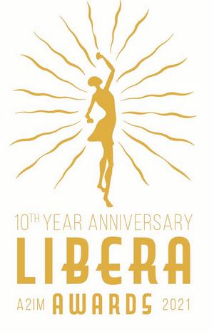 The A2IM Libera Awards Celebrates 10 Years, Announces 2021 Date