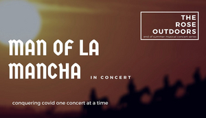 Rose Center Theater Presents MAN OF LA MANCHA