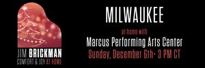 Jim Brickman Brings COMFORT & JOY AT HOME LIVE! to Milwaukee