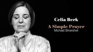 BWW Feature:  Celia Berk Inspires Hope With A SIMPLE PRAYER
