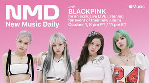 Apple Music and BLACKPINK Host Exclusive 'New Music Daily Presents' Live-Stream Listening Party