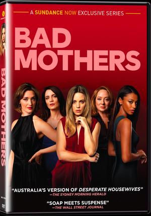Sundance Now's Australian Drama BAD MOTHERS Debuts on DVD From Sundance Now