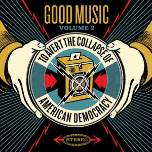 'Good Music to Avert the Collapse of American Democracy' Volume 2 Out Friday