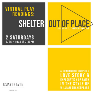 Expatriate Theatre Company Presents SHELTER OUT OF PLACE Virtual Readings and Benefit