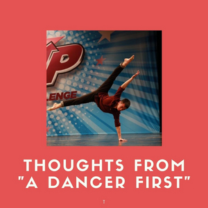 BWW Blog: Thoughts from 'A Dancer First'