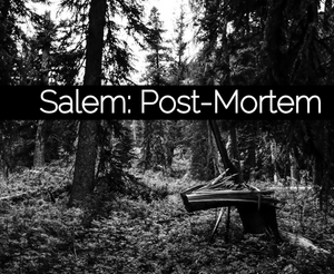 The Muse Collective to Present  Peter Gray's SALEM: POST MORTEM