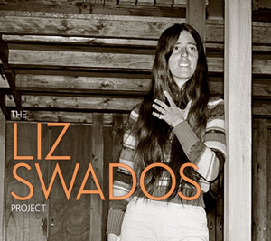 THE LIZ SWADOS PROJECT Featuring Ali Stroker, Amber Gray and More Released Today
