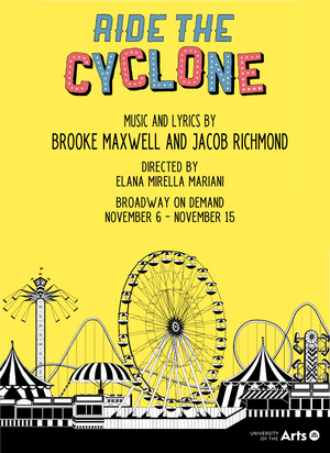 University of the Arts Presents RIDE THE CYCLONE