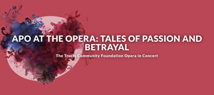 Auckland Philharmonia Orchestra Presents TALES OF PASSION AND BETRAYAL