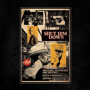 The Michael Leonhart Orchestra & Elvis Costello Release 'SHUT HIM DOWN' Video Oct. 9