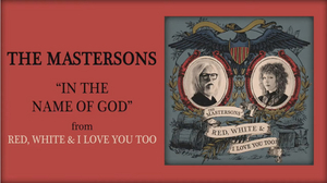 THE MASTERSONS Premiere 'In the Name of God' Single