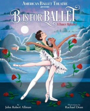 American Ballet Theatre & Random House Children's Books Present ABTKIDS 2020: B IS FOR BALLET