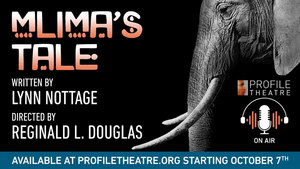 BWW Review: MLIMA'S TALE at Profile Theatre [Audio Play]