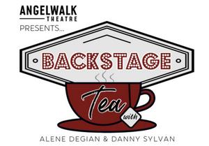 Angelwalk Theatre Presents BACKSTAGE TEA With Alene Degian and Danny Sylvan