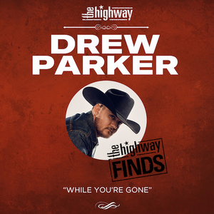 Drew Parker Announced As SiriusXM Highway Find