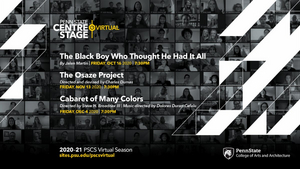 Penn State Centre Stage Virtual Presents THE BLACK BOY WHO THOUGHT HE HAD IT ALL, THE OSAZE PROJECT and More
