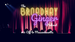 PODCAST: THE BROADWAY GINGER Takes a Deep Dive into LITTLE WOMEN in 'Off to Massachusetts'