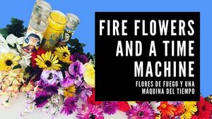 Extension Announced for FIRE FLOWERS AND A TIME MACHINE (FLORES DE FUEGO Y UNA MAQUINA DEL TIEMPO)