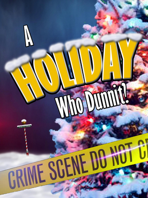 Way Off Broadway Kicks Off the Holiday Season with A HOLIDAY WHO DUNNIT?