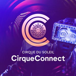 Cirque Du Soleil Launches All-New CirqueConnect Digital Experience