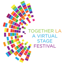 TOGETHER LA: A VIRTUAL STAGE FESTIVAL Announces Playwrights for Week 3