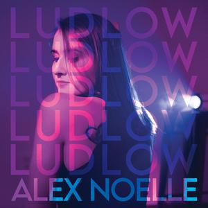 Alex Noelle Celebrates Heartbreak in New Single 'Ludlow'