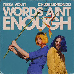 Tessa Violet, Chloe Moriondo Release 'Words Ain't Enough'