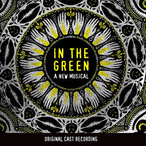 IN THE GREEN Cast Album Featuring Rachael Duddy, Ashley Pérez Flanagan, Grace McLean and More Released Today