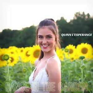 Quinn L'Esperance Releases New Single & Video 'Dance In The Garden'