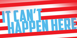 BWW Review: Syracuse Stage Presents Berkeley Rep's IT CAN'T HAPPEN HERE