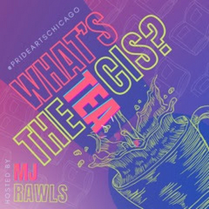 PrideArts Presents WHAT'S THE TEA, CIS? to Showcase Trans Pioneers and Local Trans Artists
