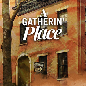 BWW Review: Syracuse Stage Presents a Free Virtual Production of a New Play A GATHERIN' PLACE