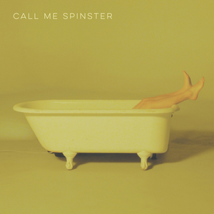 Call Me Spinster Announces Debut Self-Titled EP Releasing December 11